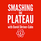 Smashing the Plateau